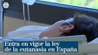 Entra en vigor la ley de la eutanasia en España, el séptimo país del mundo en aprobar esta normativa