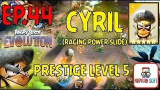 ANGRY BIRDS EVOLUTION - CYRIL(RAGING POWER SLIDE) - PRESTIGE LEVEL 5 - 5 STARS PREMIUM EGG(YELLOW)