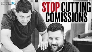 Stop Cutting Your Commission | Real Estate Coaching