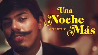 Una Noche Mas - Myke Towers  (Video)