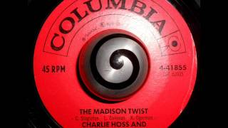 CHARLIE HOSS AND THE PONIES - THE MADISON TWIST (Columbia)