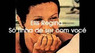 Elis Regina Só tinha de ser com você 2011