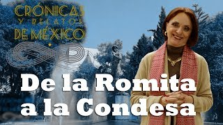 Crónicas y relatos de México - De la Romita a la Condesa