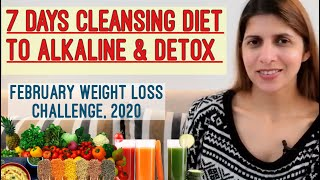 7 Days Cleansing Diet Plan For Weight Loss | One Week Detox & Alkaline Diet | Lose Upto 5 Kgs