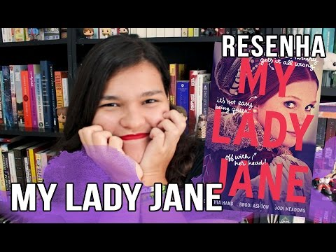 MY LADY JANE - RESENHA | Bruna Miranda