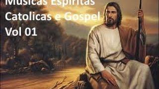 ♬ Seleção De Musicas Espiritas, Católicas E Gospel - Vol01 ♬