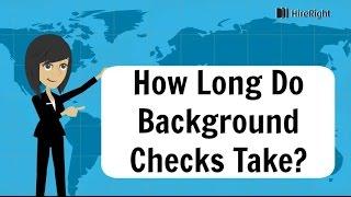 How Long Do Background Checks Take?