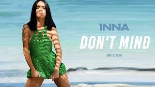 INNA - Don't Mind | Berat Oz Remix