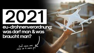 2021 - EU-Drohnenverordnung: was darf man & was braucht man? (alle DJI Drohnen & FPV)