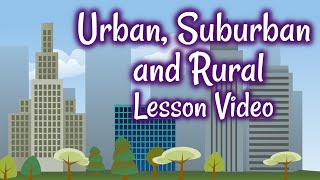 Urban, Suburban and Rural Communities for Kids | Classroom Video
