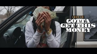 Luey Lu #Kquantae GwallaGang | Gotta Get This Money | Official Music Video | 🎬🎥: @dreamteambudah