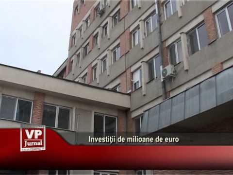 Investiţii de milioane de euro