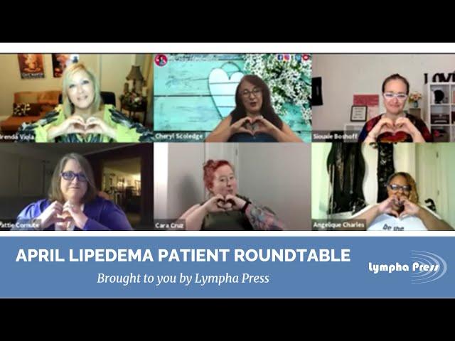 Lipedema Patient Roundtable – April 2021