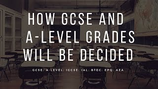 How GCSE and A-Level grades will be decided