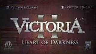 VideoImage1 Victoria II: Heart of Darkness