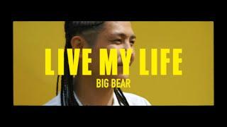 LIVE MY LIFE / BIG BEAR