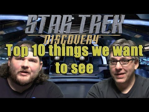 MISSION 020: Top 10 Things We Want to See in STAR TREK: DISCOVERY-Discovering Discovery 12 | MTW