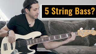 Do you NEED a 5 string bass?