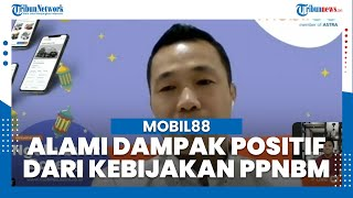 Bisnis Mobkas Mobil88 Ikut Terimbas Positif Relaksasi PPnBM