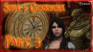 Skyrim Mod: Sofia + Clockwork, Part: 3