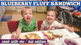 Blueberry Fluff & Peanut Butter Sandwich | Cook With Me || KID EDITION || Momma Collab