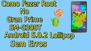 Root No Gran Prime SM G530BT Com Android 5 0 2 Lollipop Sem Erros