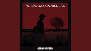 Gord Bamford White Oak Cathedral