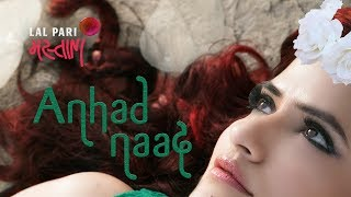 Anhad Naad |Official Music Video | #lalparimastani | Sona Mohapatra