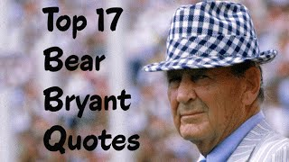 Top 17 Bear Bryant Quotes - The American college football player & coach
