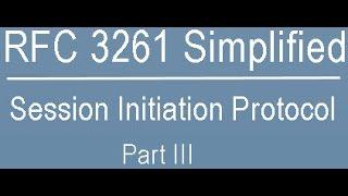 RFC 3261 Simplified: Session Initiation Protocol Part-Three