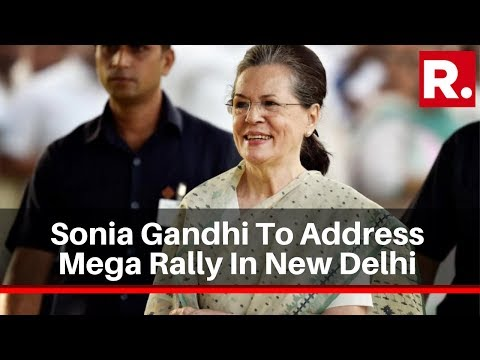 Sonia Gandhi To Address Mega Rally In New Delhi On November 30