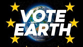 Vote Earth! EU Elections 23 May in the UK