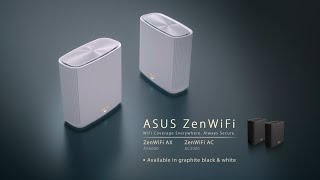 Secure WiFi Coverage Everywhere, Meet the ASUS ZenWiFi AX