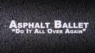 Asphalt Ballet - Do It All Over Again