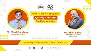 It is easy to find Happiness & Stay Smiling Always Says Murali Sundaram, Happyness Coach.