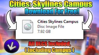 How To Download 'Cities: Skylines Campus'  For Free!! | CODEX | 2019! | Full Tutorial | ItsMe Prince