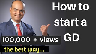How to start a Group Discussion - the best way |  GD tips - Part 8 | by Dr Sandeep Patil.