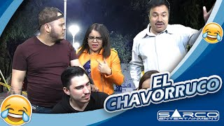 El Chavoruco | Sarco Entertainment