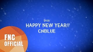 C.N.blue, [CNBLUE] 2016 New Year's Greeting Message