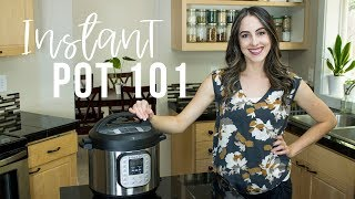 How to use the Instant Pot - Instant Pot 101 for Beginners