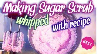 WHIPPED SUGAR SCRUB WITH RECIPE- How To Make