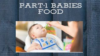 Part 1 || When to start semi solid or solid food for babies ||  Homemade Babies food