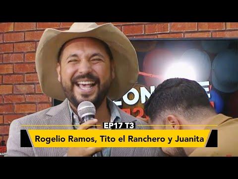 Tito el Ranchero, Rogelio Ramos y Juanita en Zona de Desmadre