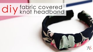 DIY • No Sew Fabric Covered Knot Headband