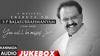 A Musical Tribute to S.P.Balasubrahmanyam - Kannada Audio Songs Jukebox | SPB Kannada Hit Songs