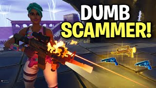 Insanely DUMB Scammer tried scamming me! (Scammer Get Scammed) Fortnite Save The World