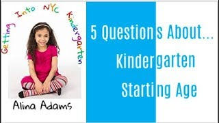 5 Questions About... Kindergarten Starting Age