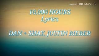 Dan + Shay, Justin Bieber   10,000 Hours (Lyrics)