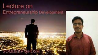Entrepreneurship Development   MBA   BSC AGRICULTURE   MANAGEMENT COURSES   TUTORIAL   SOMDEEP GHOSH