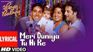 Lyrical: MERI DUNIYA TU HI RE | Heyy Babyy | Akshay Kumar